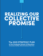 Realizing Our Collective Promise: The 2025 Strategic Plan of the Graduate School of Education.