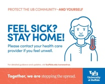 Feel sick? Stay home and contact your health care provider.