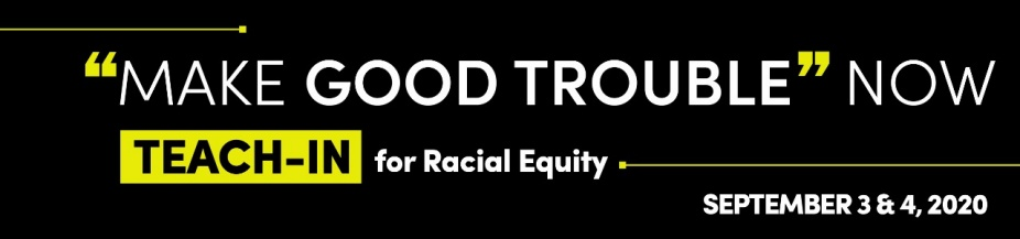 Make Good Trouble A Teach-In Focused on Equity.